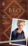 Barney Stinson - Le Bro Code.