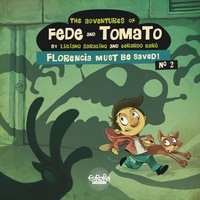 Baró Gerardo et Saracino Luciano - The Adventures of Fede and Tomato - Volume 2 - Florencia Must Be Saved!.