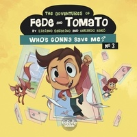 Baró Gerardo et Saracino Luciano - The Adventures of Fede and Tomato - Volume 3 - Who's Gonna Save Me?.