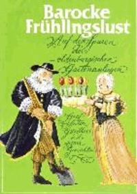 Barocke Frühlingslust - Auf den Spuren der oldenburgischen Gartenanlagen Graf Anton Günthers und seiner Gemahlin.