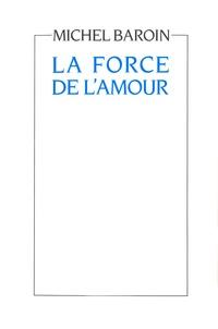 Baroin - La Force de l'amour.
