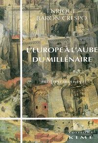 Baron-Crespo - L'Europe à l'aube du millénaire.