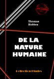 Baron d'Holbach et Thomas Hobbes - De la nature humaine. Essai pour introduire la méthode expérimentale de raisonnement dans les sujets moraux - édition intégrale.