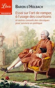 Essai sur l'art de ramper, à l'usage des courtisans - Baron d'Holbach - Format ePub - 9782290088050 - 1,99 €