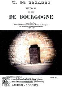 Baron de Barante - Histoire des ducs de Bourgogne de la maison de Valois - Tome 3, 1410-1419.