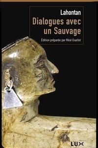 Baron de Lahontan et Réal Ouellet - Dialogues avec un sauvage.