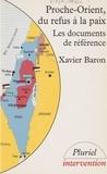 Baron - Proche-Orient, du refus à la paix - Les documents de référence.