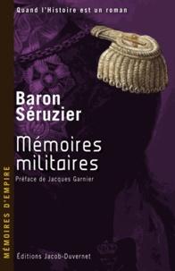 Baron Séruzier - Mémoires militaires du baron Séruzier.