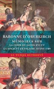 Baronne D'oberkirch - Mémoires de la baronne d'Oberkirch sur la cour de Louis XVI et la société française avant 1789.