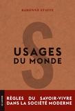 Baronne Staffe - Usages du monde - Règles du savoir-vivre dans la société moderne.