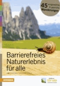 Independent L. Onlus - Barrierefreies Naturerlebnis für alle - Der Südtiroler Wanderführer.