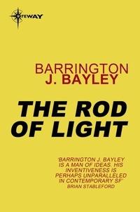 Barrington J. Bayley - The Rod of Light - The Soul of the Robot Book 2.