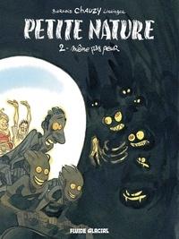 Barrois et Jean-Christophe Chauzy - Petite Nature Tome 2 : Même pas peur.