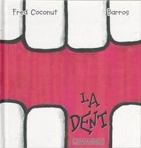 Barros et Fred Coconut - La dent.