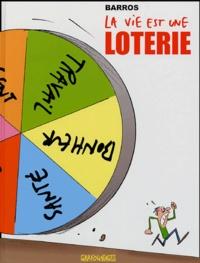 Barros - La vie est une loterie.