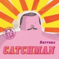 Barroux - Catchman.