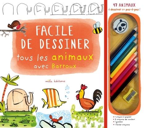 Facile De Dessiner Tous Les Animaux Avec Barroux Coffret Livre 8 Crayons De Couleur 1 Gomme 1 Taille Crayon Album