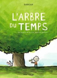 Barroux - L'arbre du temps - Le cycle de la vie, tout en poésie.
