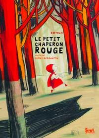 Barroux et Gilles Bizouerne - Le petit chaperon rouge.