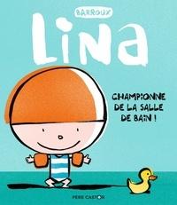 Barroux - Lina  : Championne de la salle de bain !.
