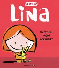 Barroux - Lina  : Il est où mon doudou ?.