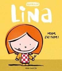 Barroux - Lina  : Miam, j'ai faim !.