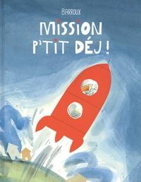Barroux - Mission p'tit déj'!.