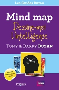 Barry Buzan et Tony Buzan - Mind map, dessine-moi l'intelligence.