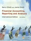 Barry Elliott et Jamie Elliott - Financial Accounting, Reporting and Analysis: International Edition.