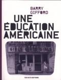 Barry Gifford - Une éducation américaine.