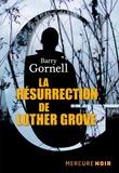 Barry Gornell - La résurrection de Luther Grove.
