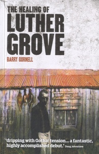 Barry Gornell - The Healing of Luther Grove.