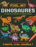 Barry Green et Graham Oakley - Dinosaures et autres créatures préhistoriques - Colorie, crée, pixélise !.