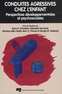 Barry H. Schneider et Sébastien Normand - Conduites agressives chez l'enfant - Perspectives développementales et psychosociales.