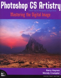 Barry Haynes et Wendy Crumpler - Photoshop CS Artistry - Mastering the digital image. 1 Cédérom