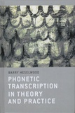 Barry Heselwood - Phonetic Transcription in Theory and Practice.