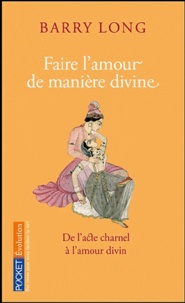 Barry Long - Faire l'amour de manière divine.