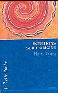 Barry Long - Intuitions sur l'origine.