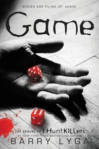 """Barry Lyga - Game - The Sequel to """"I Hunt Killers""""."""