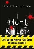 Barry Lyga - I hunt killers Tome 1 : .