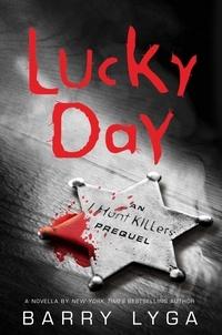 Barry Lyga - Lucky Day - An I Hunt Killers Novella.