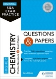 Barry McBride - Essential SQA Exam Practice: Higher Chemistry Questions and Papers.