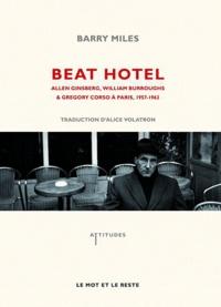 Barry Miles - Beat Hotel - Allen Ginsberg, William Burroughs & Gregory Corso à Paris, 1957-1963.