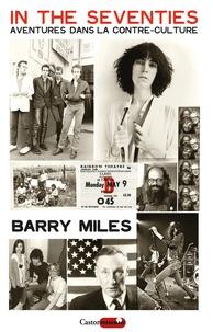 Barry Miles - In the seventies - Aventures dans la contre-culture.
