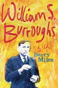 Barry Miles - William S. Burroughs - A Life.