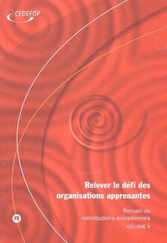 Barry Nyhan et Michael Kelleher - Relever le défi des organisations apprenantes 2 volumes - Volume 1, Grands enjeux - une perspective européenne ; Volume 2, Recueil de contributions européennes.