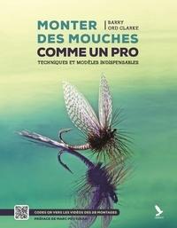 Barry Ord Clarke - Monter des mouches comme un pro - Techniques et modèles indispensables.