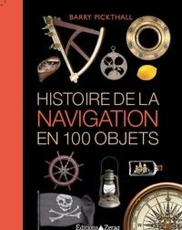 Barry Pickthall - Histoire de la navigation en 100 objets.