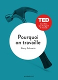 Barry Schwartz - Pourquoi on travaille.