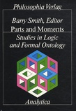 Barry Smith - Parts And Moments - Studies In Logic And Formal Ontology.